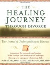 The Healing Journey Through Divorce: Your Journal of Understanding and Renewal (The Healing Journey Series) - Phil Rich, Lita Linzer Schwartz