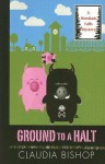 Ground to a Halt (A Hemlock Falls Mystery #14) - Claudia Bishop