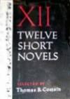 Twelve short novels - Thomas B. Costain