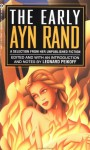 The Early Ayn Rand: A Selection from Her Unpublished Fiction - Ayn Rand, Leonard Peikoff