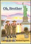 Oh, Brother - Arthur Yorinks, Richard Egielski