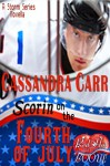 Scorin' on the Fourth of July: A Red Hot and BOOM! story and a Storm Series novella - Cassandra Carr, Red Hot and BOOM!
