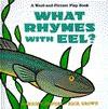 What Rhymes with Eel? - Harriet Ziefert