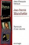 Jean Patrick Manchette: Parcours d'une oeuvre - Jean-François Gérault