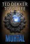 Mortal - Ted Dekker, Tosca Lee