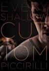 Every Shallow Cut - Tom Piccirilli