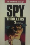 The Mammoth Book of Spy Thrillers - John Winwood, Francis Clifford, Duff Hart-Davis, E. Phillips Oppenheim, John Winwood