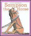 Sampson The Horse - Wendy Kanno, Bob Reese