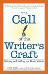 The Call of the Writer's Craft: Writing and Selling the Book Within - Tom Bird, Paul McCarthy