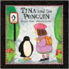 Tina and the Penguin - Heather Dyer, Mireille Levert