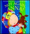 Not Again, Anna! - Vivian French, Alex Ayliffe
