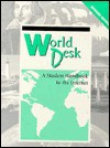 World Desk - A Student Handbook to the Internet - Tom Boe, Kathy Darling, Charles Brock, Marge Cappo, Cheryl Graubert, Joan Misiewicz