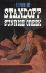 Standoff At Sunrise Creek - Stephen Bly