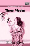 Three Weeks - Elinor Glyn