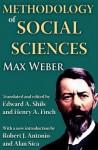 Methodology of Social Sciences: Max Weber - Edward Shils, Robert J Antonio