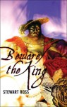 Beware the King - Stewart Ross