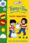 Learn Opposites (Topsy + Tim) - Jean Adamson, Gareth Adamson