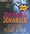 Close Your Eyes - Iris Johansen, Roy Johansen, Elisabeth Rodgers