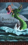 Burkley and the Beasts: The Sea Serpent - Tiffany Nicole Smith, Holly Weinstein