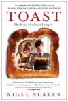 Toast: The Story of a Boy's Hunger - Nigel Slater