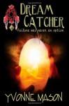 Dream Catcher, Failure Was Never An Option - Yvonne Mason