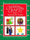 Christmas Crafts from around the World (Kids Can Do It) - Judy Ann Sadler, June Bradford