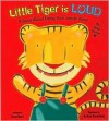 Little Tiger is Loud: A Book About Using Your Inside Voice - Susan Hood
