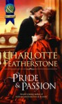 Pride & Passion (Mills & Boon Historical) (the Brethren Guardians - Book 2) - Charlotte Featherstone