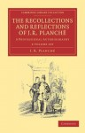 The Recollections and Reflections of J. R. Planche - 2 Volume Set - James Robinson Planché