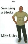 Surviving a Stroke: Recovering and Adjusting to Living with Hypertension - Mike Ripley, Richard Craze, Roni Jay