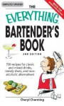 The Everything Bartender's Book: 750 recipes for classic and mixed drinks, trendy shots, and non-alcoholic alternatives - Cheryl Charming