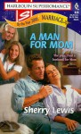 A Man for Mom - Sherry Lewis