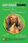 Lost Souls: Found! Inspiring Stories About Dachshunds - Kyla Duffy, Lowrey Mumford