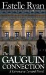 The Gauguin Connection: A Genevieve Lenard Novel - Estelle Ryan