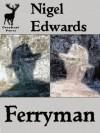 Ferryman (A near-future science fiction short story from Greyhart Press) - Nigel Edwards