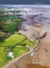 The Bronze Age in the Severn Estuary - Martin Bell