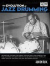 The Evolution of Jazz Drumming: A Workbook for Applied Drumset Students [With CD (Audio) and DVD] (Book CD & DVD) - Danny Gottlieb, Joe Bergamini