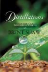 Distillations - Brent Shaw