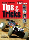 Radio Control Tips & Tricks: Essentials for the Track, Bench & Beyond - Maplegate Media Editorial Staff, David Baker