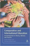 Comparative and International Education: An Introduction to Theory, Method, and Practice - David Phillips