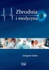 Zbrodnia i medycyna - Grzegorz Górny