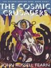 The Cosmic Crusaders: The Golden Amazon Saga, Book Eight - John Russell Fearn