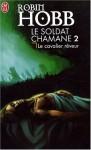 Le cavalier rêveur - Robin Hobb, Arnaud Mousnier-Lompré