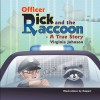 Officer Rick and the Raccoon -- A True Story - Virginia Johnson