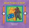 Bear Takes a Trip - Stella Blackstone, Debbie Harter