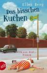 Das bisschen Kuchen: (K)ein Diät-Roman (German Edition) - Ellen Berg