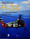 Sikorsy H-34: An Illustrated History - Lennart Lundh
