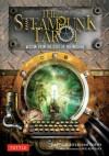 Steampunk Tarot: Wisdom from the Gods of the Machine - John Matthews, Caitlín Matthews, Wil Kinghan