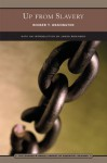 Up from Slavery (Barnes & Noble Library of Essential Reading): An Autobiography - Booker T. Washington, James L. Robinson