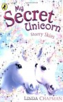 Starry Skies (My Secret Unicorn) - Linda Chapman